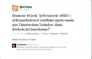 """Humour #Geek """"@Sventovit: #SEO : @Renardudezert confirme après essais que l'instruction Noindex: dans #robots.txt fonctionne!"""""""
